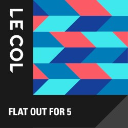 Le Col Flat Out For 5