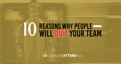 10 Reasons Why People Will Quit Your Team