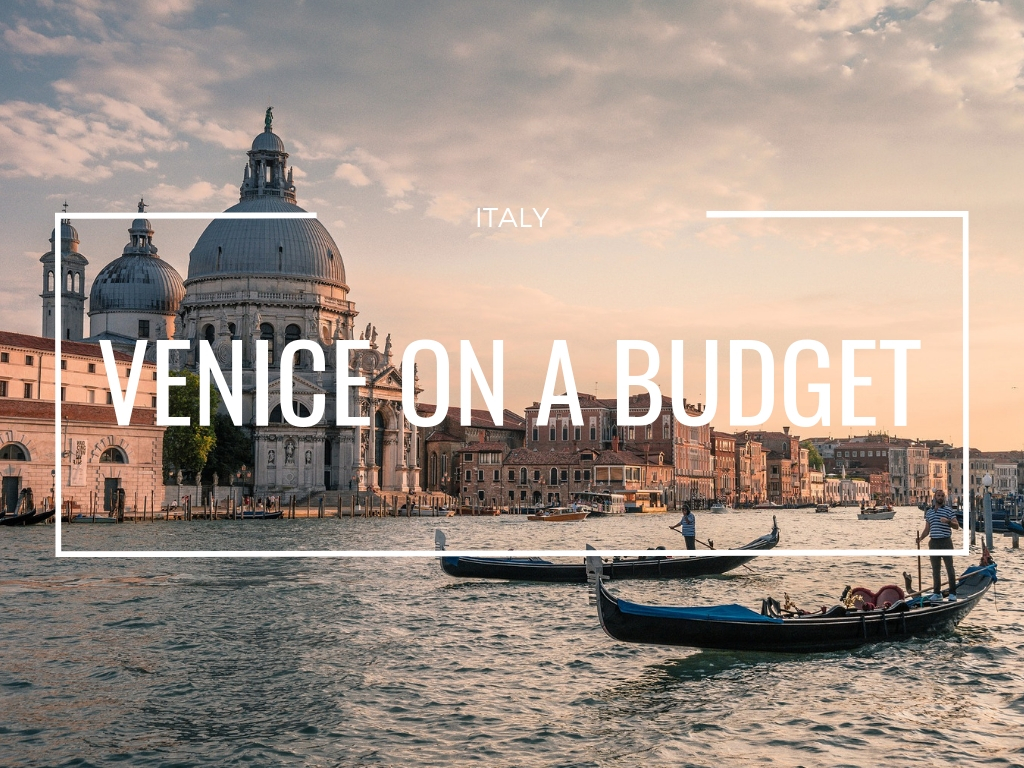 How to visit Venice without breaking the bank