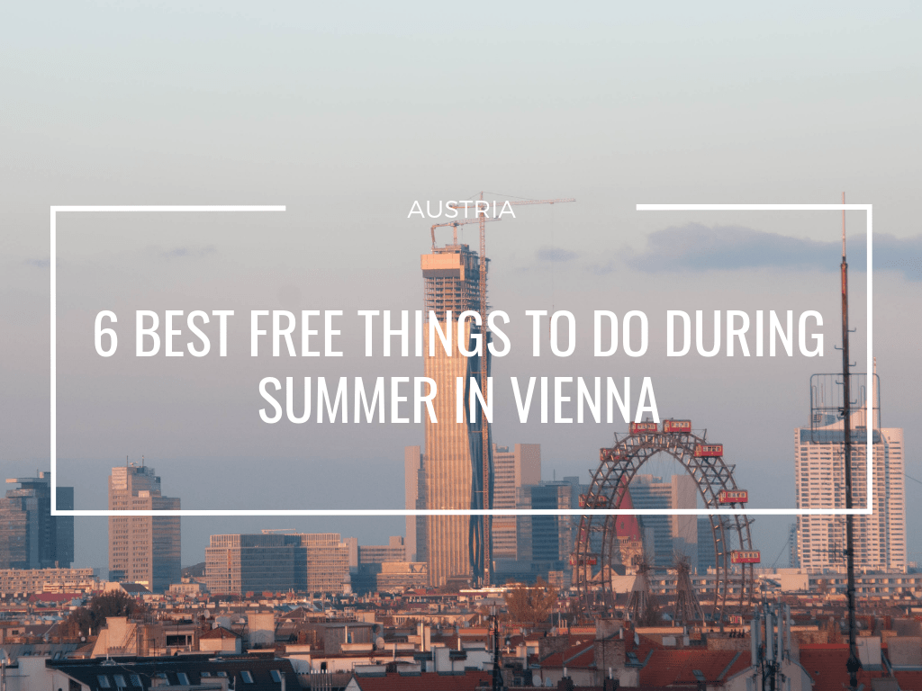 6 BEST FREE Things to do in Vienna during the Summer