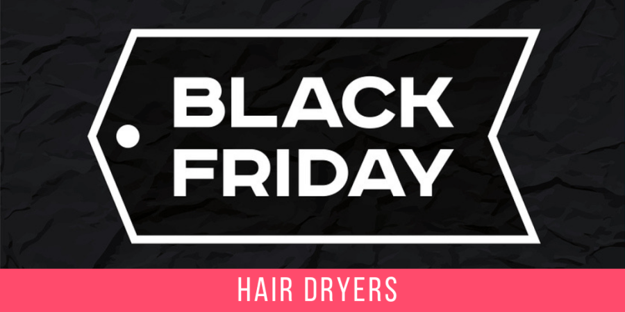 Best Hair Dryer Deals Black Friday Cyber Monday