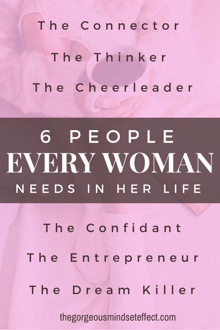 6 people every woman needs in her life