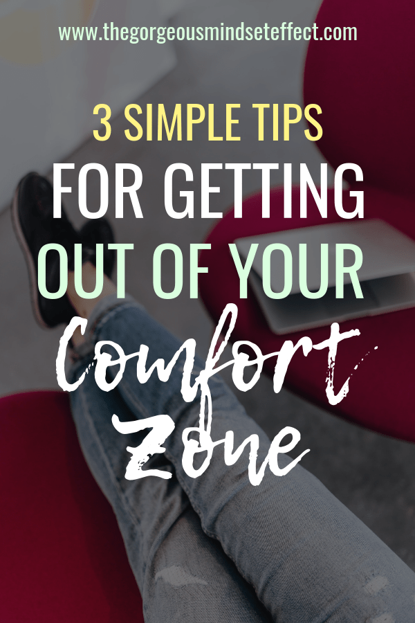 3 Simple Tips for Getting Out of Your Comfort Zone