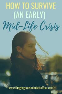 How to Survive an Early Midlife Crisis