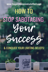 Are limiting beliefs sabotaging your success?