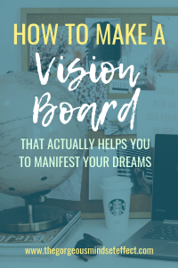 How to Make a Vision Board and Manifest Your Dreams