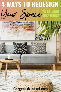 4 Ways to Redesign Your Space To Be More Inspiring