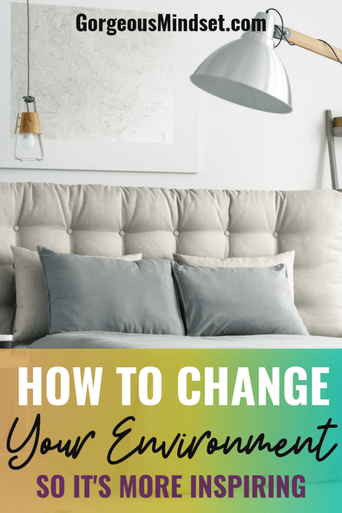 If you want to change your environment, you have to invest in creating a home you can thrive in. Our surroundings make all the difference in our day. Here are 4 changes you can make for inspiration...
