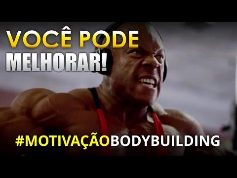VOCÊ PODE MELHORAR! Motivação Bodybuilding!