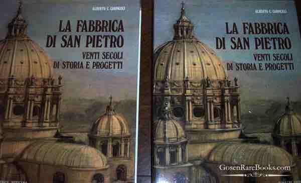 Alberto Carlo Carpiceci - La Fabbrica di San Pietro Venti Secoli di Storia e Progetti