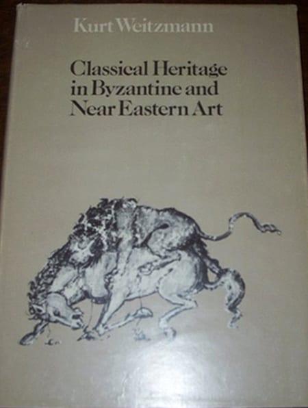 Kurt Weitzmann - Classical Heritage in Byzantine and Near Eastern Art