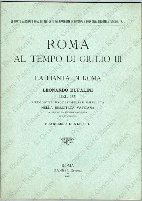 La Pianta di Roma di Leonardo Bufalini del 1551 Riprodotta dall'Esemplare Esistente nella Biblioteca Vaticana