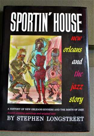Sportin' House: a History of the New Orleans Sinners and the Birth of Jazz. Los Angeles: Sherbourne Press, Inc., [1965]
