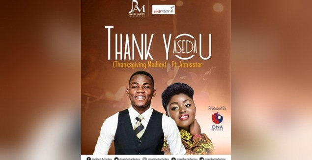 Japhet Adjetey ft Annistar - Aseda (Thank You Medley)