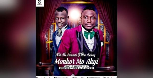 Call me Nazareth ft Paa Sammy - Monko Mo Akyi