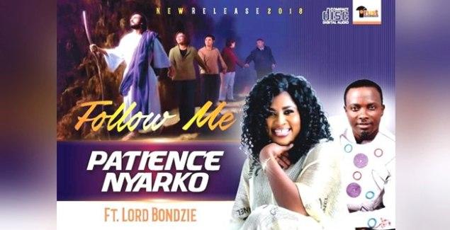 Patience Nyarko ft Lord Bondzie - Follow Me