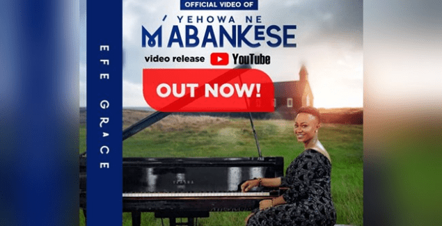 Efe Grace - Yehowa ne Mabankese (Official Music Video)