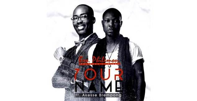 Bro Philemon ft Akesse Brempong - Your Name (Music Download)