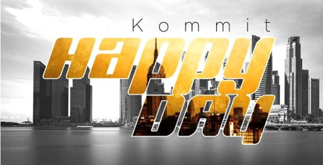 Kommit Muzik - Happy Day (Prod By KinX) (Music Download)