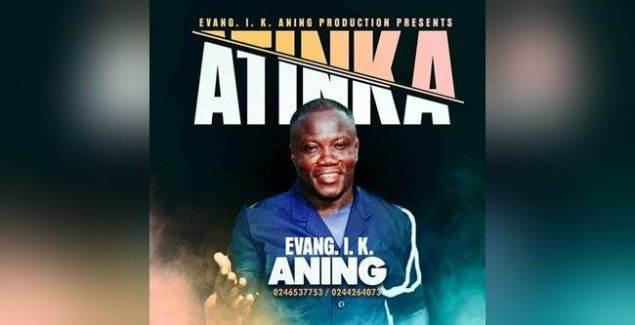 Evang IK Aning - Atinka (Prod By IK Aning Production)
