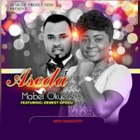 Mabel Okyere ft Ernest Opoku - Aseda (Music Download)