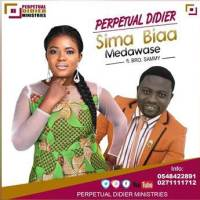 Perpetual Didier ft Brother Sammy - Sima Biaa Medawase (Prod By Chajay) (Music Download)