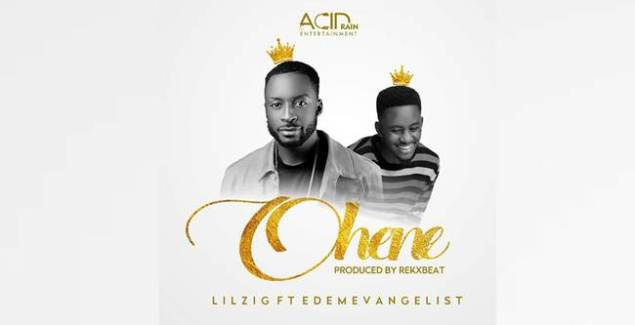 Lil Zig ft Edem Evangelist - Ohene (Music Download)