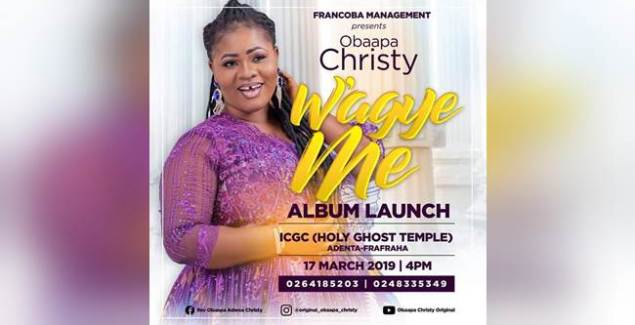 Rev Obaapa Christy to Launch 'W'agye Me' Album in March (Events)