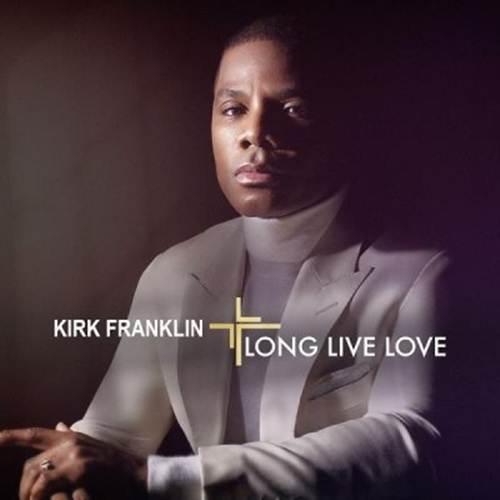 Kirk Franklin Reveals Details of New Album 'Long Live Love'