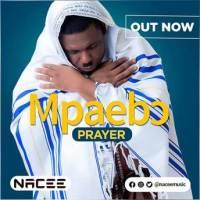 Nacee – Mpaebo (Prayer) @NaceeMusic