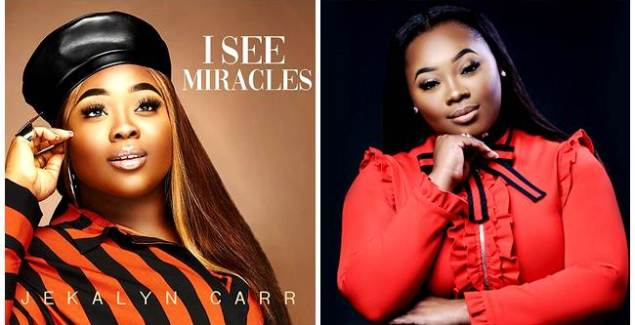 Jekalyn Carr - I See Miracles