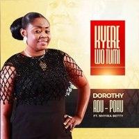 Dorothy Adu Poku ft Nhyira Betty - Kyere Wo Tumi