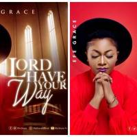 "Efe Grace Petitions God with an Incoming Single Dubbed ""Lord Have Your Way"""