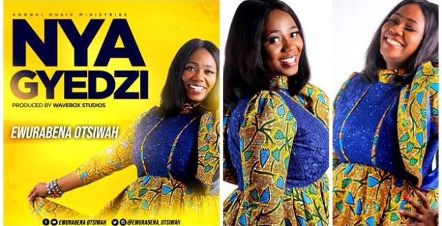 """Ewurabena Otsiwah is out with a New single """"Nya Gyedzi"""""""