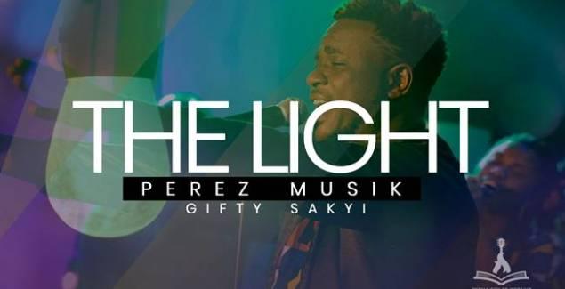 Perez Musik ft Gifty Sakyi - The Light (Music Download)