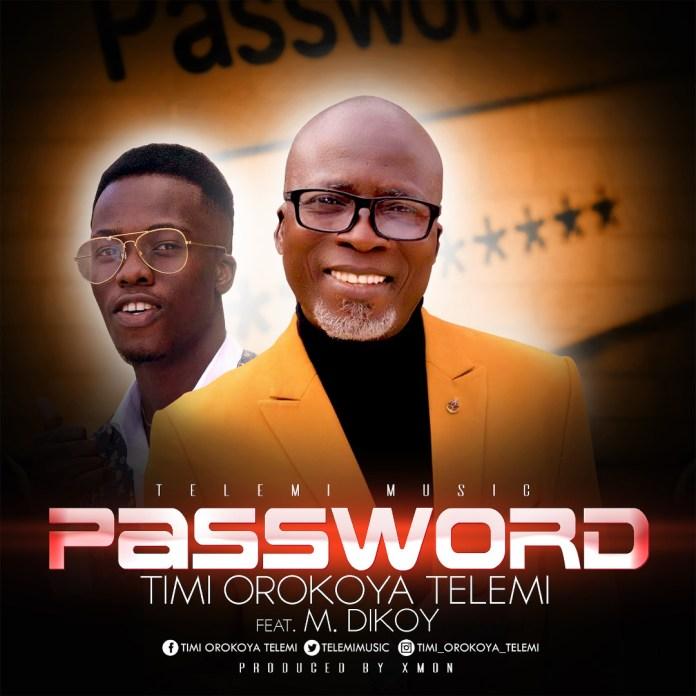 DOWNLOAD MP3] Gospel Minister Telemi New Song – Password [Ft