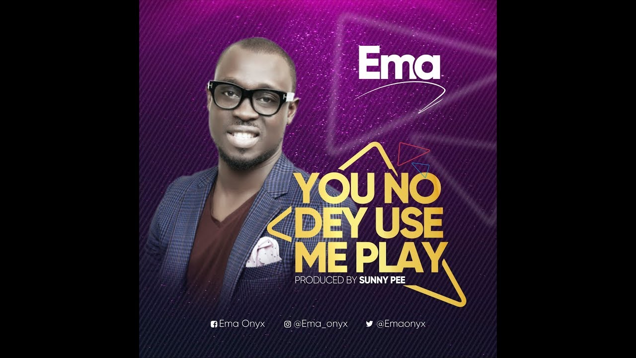 DOWNLOAD SONG] Ema - You No Dey Use Me Play [Ft  Osinachi