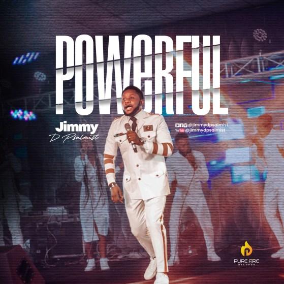 POWERFUL BY JIMMY D PSALMIST