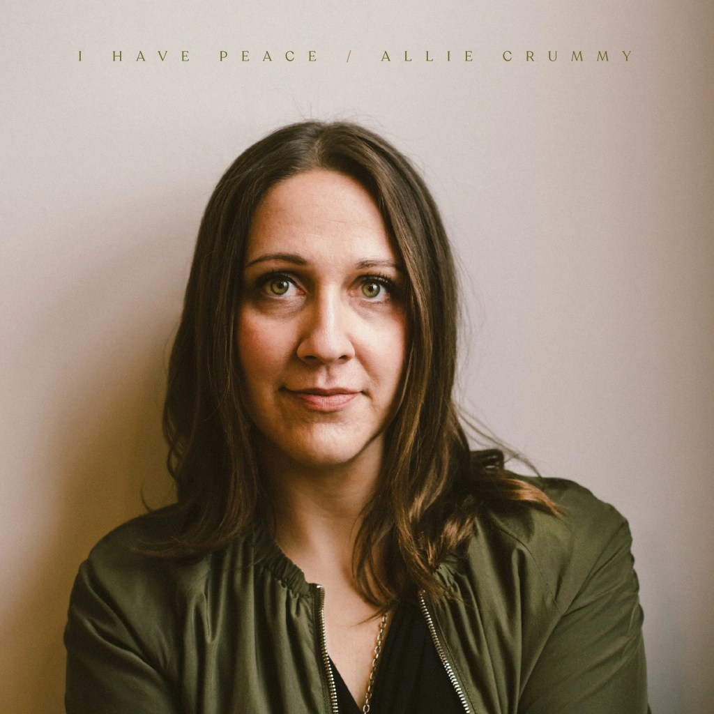 Allie Crummy - I Have Peace Album