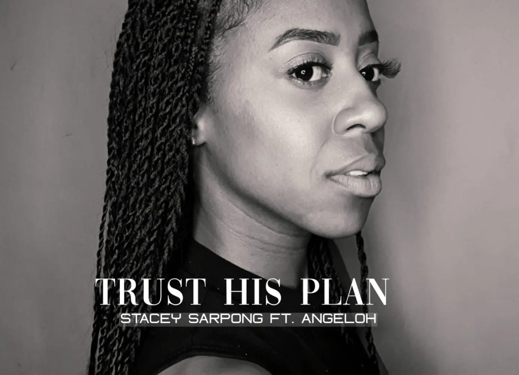 Stacey Sarpong - Trust His Plan Gospel Hydration