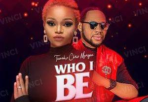 Download and Lyrics for Who I be by Teenah ft. Chris Morgan