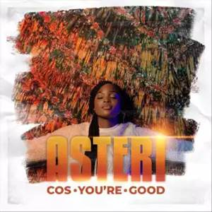 Download: ASTERI Cos You're Good [Mp3 + Lyrics]