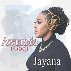 Download: Jayana Awurade [Mp3 + Lyrics +Video]