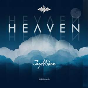 Download: Jaymikee Heaven Ft Lawrence Oyor, kaestrings, Tee Worship and Teemikee [Mp3 + Lyrics]
