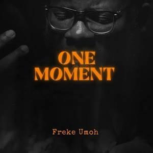 Download: Freke Umoh One Moment [Mp3 + Lyrics]