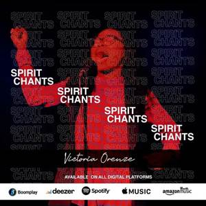 Download: Victoria Orenze Spirit Chant [Mp3 + Lyrics]