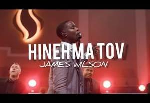 Download: James Wilson HINEH MA TOV [Mp3 + Lyrics +Video]