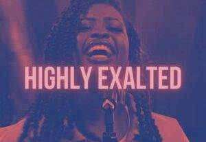 Download: Naffymar Highly Exalted [Mp3 + Lyrics]