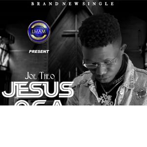Joe Theo Jesus Oga Mp3, Lyrics download