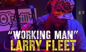 Download: Larry Fleet Working Man [Mp3 + Lyrics]